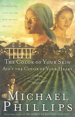 THE COLOR OF YOUR SKIN AIN'T THE COLOR OF YOUR HEART Michael Phillips civil war