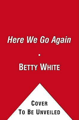 HERE WE GO AGAIN by Betty White memoir of 5 decades in tv paperback CHARMING!