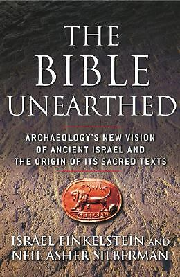 THE BIBLE UNEARTHED ancient Israel & origin of its sacred texts  Finkelstein