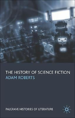 The History of Science Fiction (Palgrave Histories of Literature), Roberts, Adam