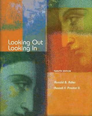 Looking Out, Looking In: Adler, Ronald B., Proctor II, Russell F.