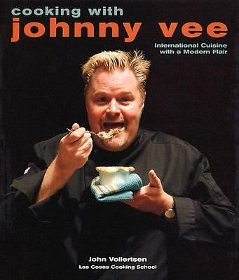 Cooking with Johnny Vee: International Cuisine with a Modern Flair: Vollertsen,