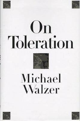 On Toleration (Castle Lectures in Ethics, Politics and Economics): Michael Walz
