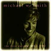 The First Decade: 1983-1993 Reunion, Michael W. Smith CD, 40% Donation included