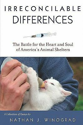 IRRECONCILABLE DIFFERENCES re: no kill shelters pet overpopulation of animals