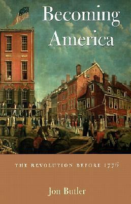 Becoming America: The Revolution before 1776, Jon Butler, Acceptable Book