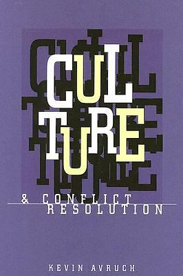 Culture and Conflict Resolution (Cross-Cultural Negotiation Books), Avruch, Kevi