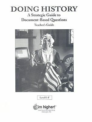 Doing History - a Strategic Guide to Document Based Questions: Teacher's Guide -