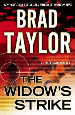 THE WIDOW'S STRIKE by Brad Taylor a Pike Logan novel   HARDCOVER!!!