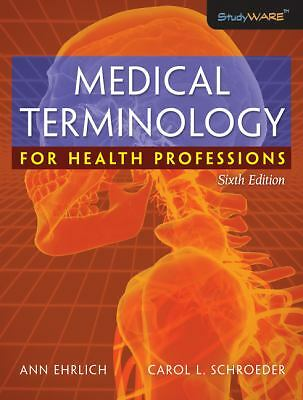 Medical Terminology for Health Professions, Schroeder, Carol L., Ehrlich, Ann, A