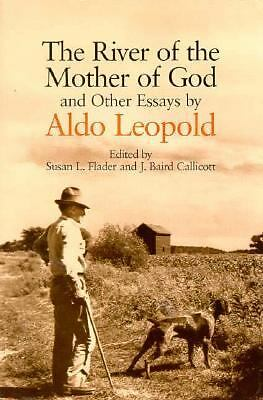 The River of the Mother of God: and other Essays by Aldo Leopold, Leopold, Aldo,