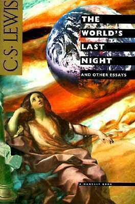 THE WORLD'S LAST NIGHT by C S Lewis (and other essays) religion