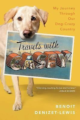 Travels With Casey, Denizet-Lewis, Benoit, Very Good Book