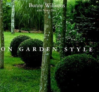On Garden Style by Bunny Williams and Nancy Drew (1998, Hardcover)