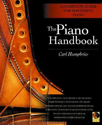 The Piano Handbook: A Complete Guide for Mastering Piano, Carl Humphries, Good B
