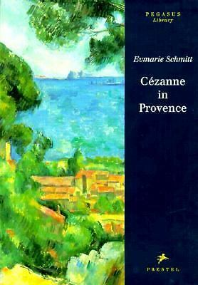 Cezanne in Provence (Pegasus Library), Schmitt, Evmarie, Very Good Book