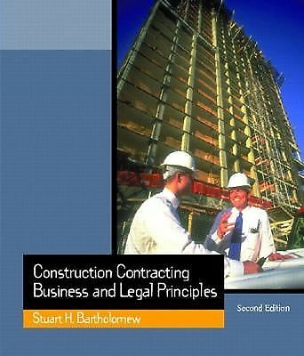 Construction Contracting: Business and Legal Principles (2nd Edition), Bartholom