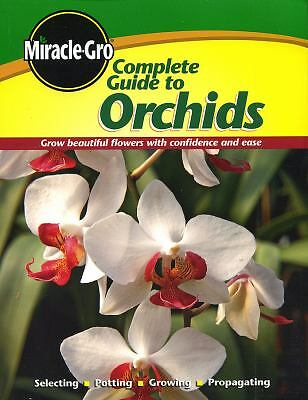 Complete Guide to Orchids (Miracle Gro), Miracle-Gro, Acceptable Book