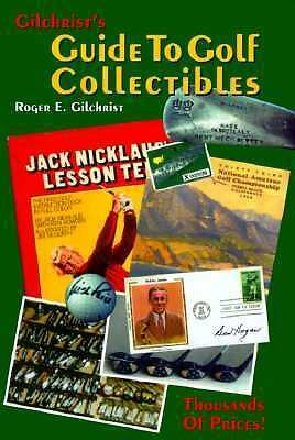 Gilchrist's Guide to Golf Collectibles, Gilchrist, Roger E., Good Book