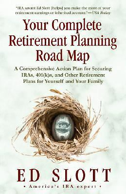 YOUR COMPLETE RETIREMENT PLANNING ROAD MAP by Ed Slott IRA expert