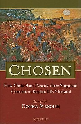 Chosen: How Christ Sent Twenty-Three Surprised Converts to Replant His Vineyard,