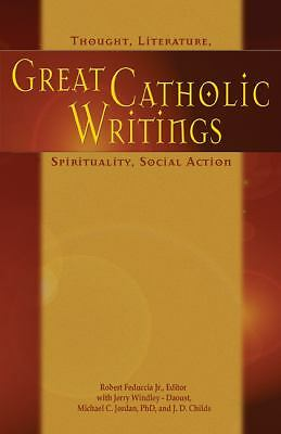 Great Catholic Writings: Thought, Literature, Spirituality, Social Action, Rober