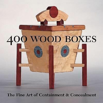400 Wood Boxes: The Fine Art of Containment & Concealment (500 Series):
