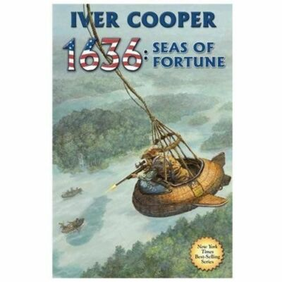 1636: Seas of Fortune (The Ring of Fire): Cooper, Iver P.