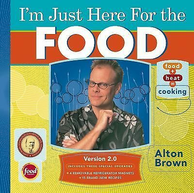 I'm Just Here for the Food: Version 2.0, Brown, Alton, Very Good Book