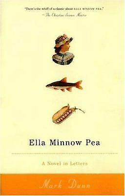 Ella Minnow Pea : A Novel in Letters by Mark Dunn (2002, Paperback)
