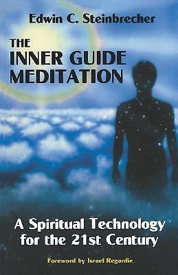 Inner Guide Meditation : A Spiritual Technology for the 21st Century by Edwin...