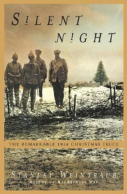Silent Night: The Story of the World War I Christmas Truce: Weintraub, Stanley