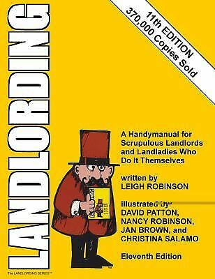 Landlording: A Handymanual for Scrupulous Landlords and Landladies Who Do It The