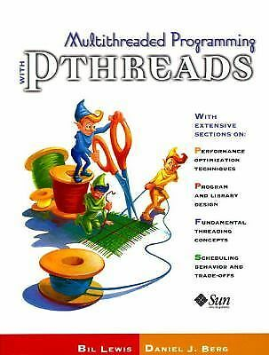 Multithreaded Programming With PThreads, Sun Microsystems Press, Berg, Daniel J.