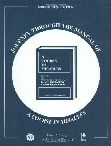 Journey through the Manual of A Course in Miracles, Kenneth Wapnick, Very Good B