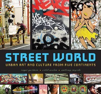 Street World: Urban Art and Culture from Five Continents, Smyrski, Anthony, Neel