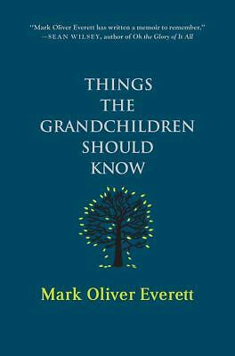 Things the Grandchildren Should Know: Everett, Mark Oliver