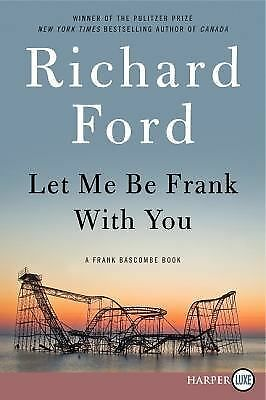 Let Me Be Frank With You LP: A Frank Bascombe Book, Ford, Richard, Very Good Boo