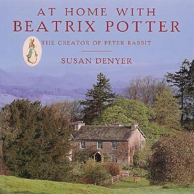 At Home With Beatrix Potter: The Creator Of Peter Rabbit, Denyer, Susan, Good Bo