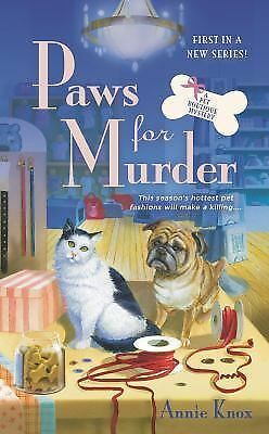 A Pet Boutique Mystery Ser.: Paws for Murder 1 by Annie Knox (2014, Paperback)