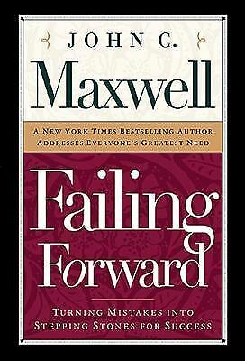 Failing Forward: Turning Mistakes into Stepping Stones for Success: John C. Max