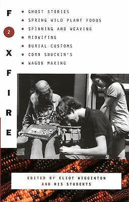 Foxfire 2: Ghost Stories, Spring Wild Plant Foods, Spinning and Weaving, Midwif