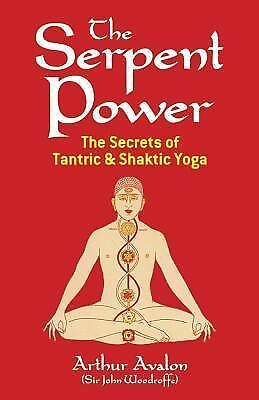 Dover Occult Ser.: The Serpent Power : The Secrets of Tantric and Shaktic Yog...