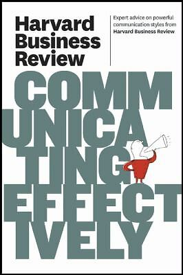 Harvard Business Review on Communicating Effectively by Harvard Business Revi...