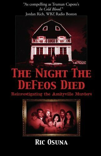 The Night the DeFeos Died: Osuna, Ric