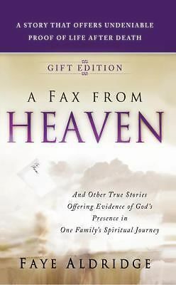 A Fax from Heaven : And Other True Stories Offering Evidence of God's Presenc...