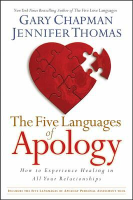 The Five Languages of Apology: How to Experience Healing in All Your Relationsh