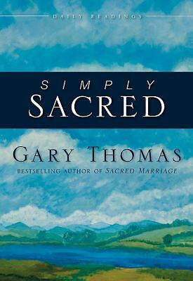 Simply Sacred by Gary Thomas (2011, Hardcover)