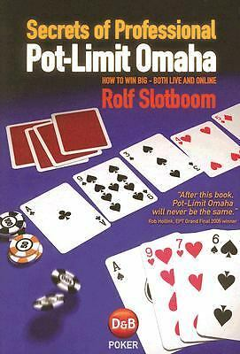 Secrets of Professional Pot-Limit Omaha : How to Win Big, Both Live and Onlin...
