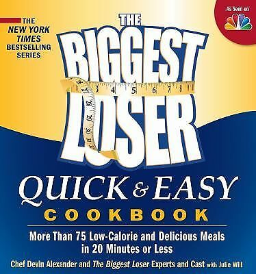 The Biggest Loser Quick & Easy Cookbook: Simply Delicious Low-calorie Recipes t